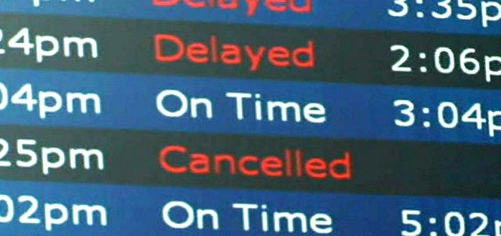 Cancelled and Delayed